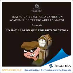 """Teatro """"No Hay Ladron Que Por Bien No Venga"""""""
