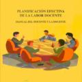 Planificación Efectiva de la Labor Docente Manual del Docente y la Docente