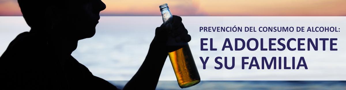 Prevención del Consumo de Alcohol: El Adolescente y Su Familia