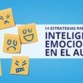 14 Estrategias para estimular la Inteligencia Emocional en el aula