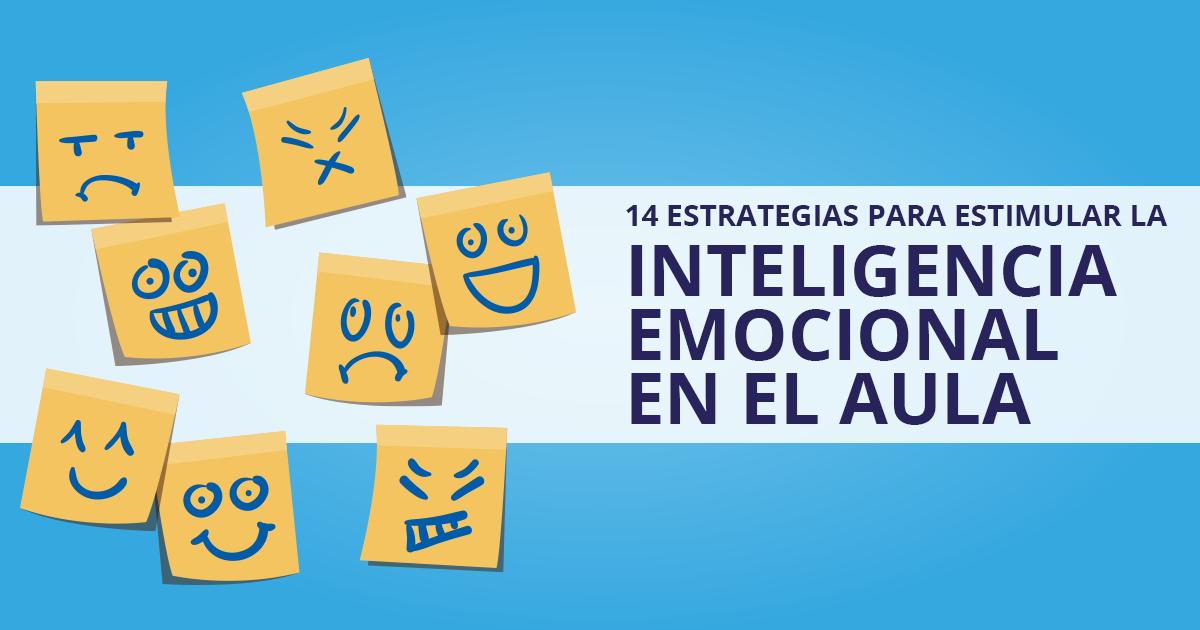 14 Estrategias Para Estimular La Inteligencia Emocional En