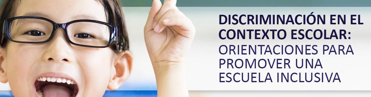 Discriminación en El Contexto Escolar: Orientaciones para promover una escuela inclusiva