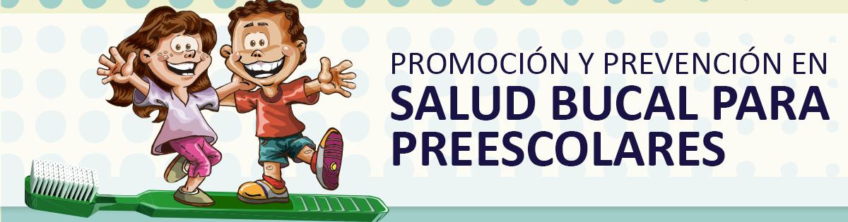 Promoción y Prevención en Salud Bucal para Niños y Niñas Preescolares