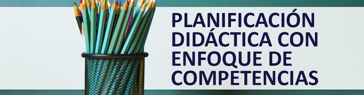Planificación Didáctica con Enfoque de Competencias