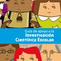Guía de Apoyo a la Investigación Científica Escolar